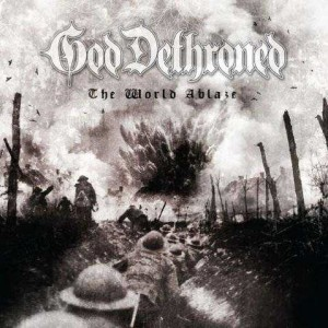 God Dethroned - The World Ablaze cover art