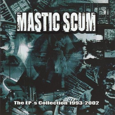 Mastic Scum - The EPs Collection 1993-2002 cover art
