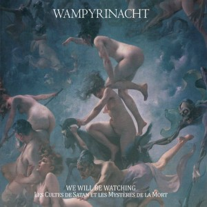 Wampyrinacht - We Will Be Watching. Les cultes de Satan et les mystères de la mort cover art
