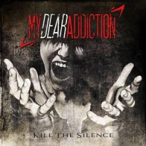 My Dear Addiction - Kill the Silence cover art