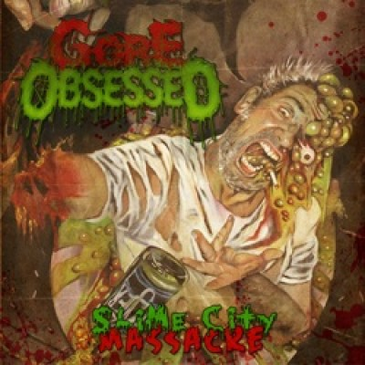 Gore Obsessed - Slime City Massacre cover art
