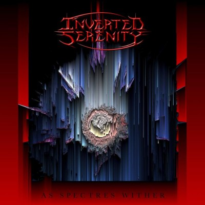 Inverted Serenity - As Spectres Wither