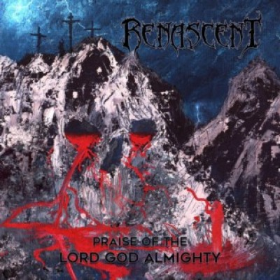 Renascent - Praise of the Lord God Almighty