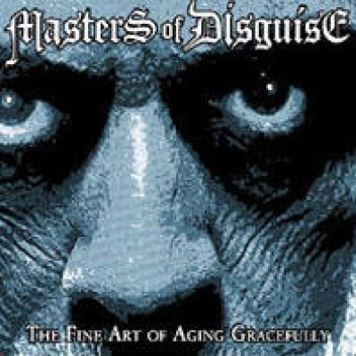 Masters of Disguise - The Fine Art of Aging Gracefully cover art