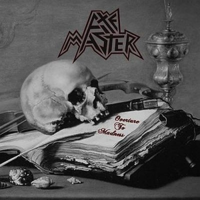 Axemaster - Overture to Madness