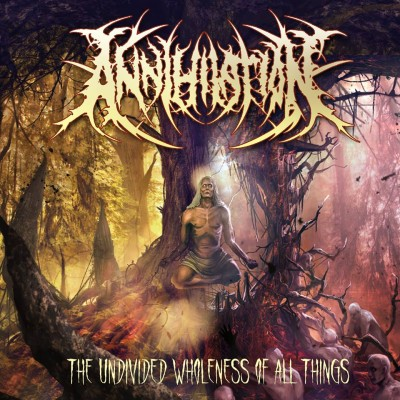 Annihilation - The Undivided Wholeness of All Things cover art