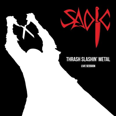 Sadic - Thrash Slashin' Metal - Live Session 2013