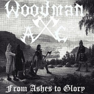 WoodmanAxe - From Ashes to Glory cover art