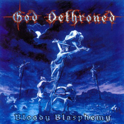 God Dethroned - Bloody Blasphemy cover art
