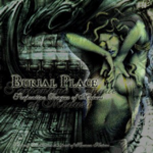 Burial Place - The Serpentine Tongue of Medusa