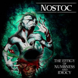 Nostoc - The Effigy of Numbness and Idiocy