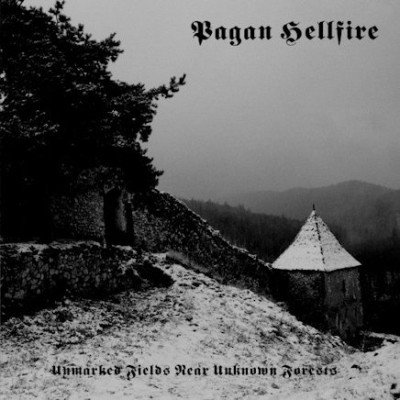 Pagan Hellfire - Unmarked Fields Near Unknown Forests cover art