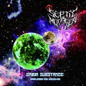 Septic Mutagen - Origin Substance: Unreleased and Unevolved cover art