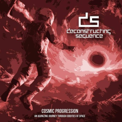 Deconstructing Sequence - Cosmic Progression: An Agonizing Journey Through Oddities of Space cover art