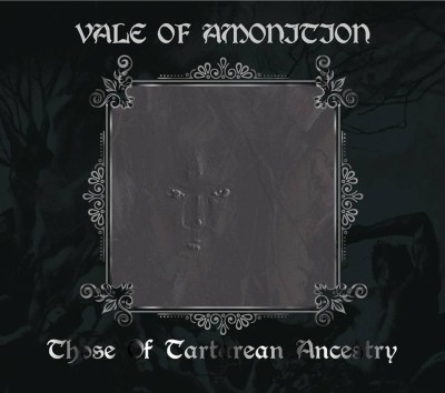 Vale of Amonition - Those of Tartarean Ancestry