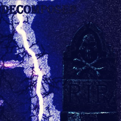 Decomposed - R.I.P.