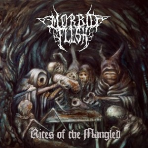 Morbid Flesh - Rites of the Mangled cover art