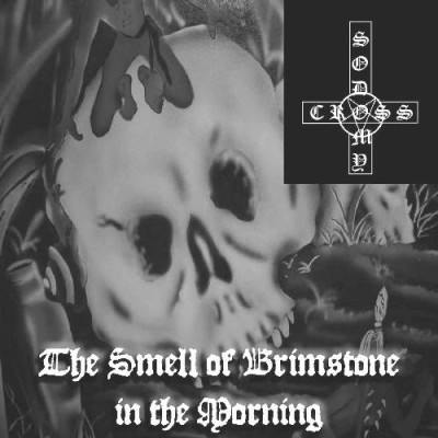 Cross Sodomy - The Smell of Brimstone in the Morning