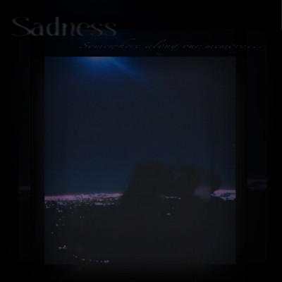 Sadness - Somewhere Along Our Memory