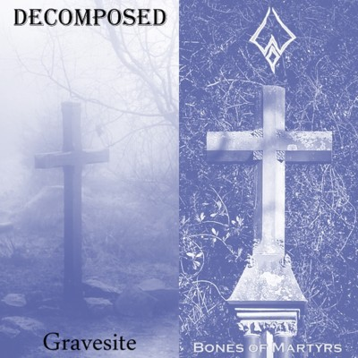 Decomposed - Bones of Martyrs / Gravesite cover art