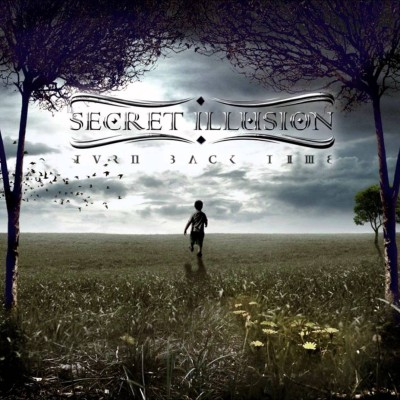 Secret Illusion - Turn Back Time