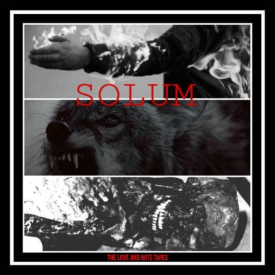 Solum - The Love And Hate Tapes (Part One) cover art