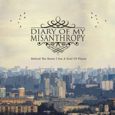 Diary Of My Misanthropy - Behind The Ruins I See A Soul Of Places cover art