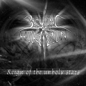 Beyond The Horizon - Reign of the unholy stars