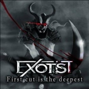 Exotist - First cut is the deepest