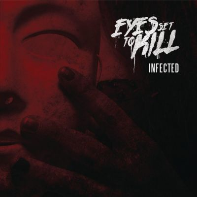 Eyes Set to Kill - Infected
