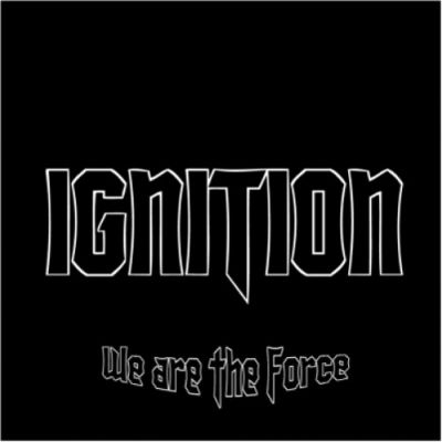 Ignition - We Are the Force