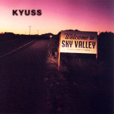 Kyuss - Kyuss (Welcome to Sky Valley)