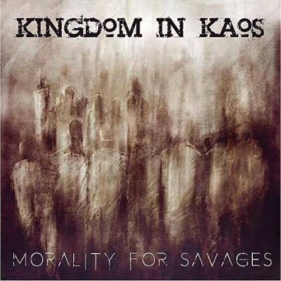 Kingdom In Kaos - Morality For Savages cover art