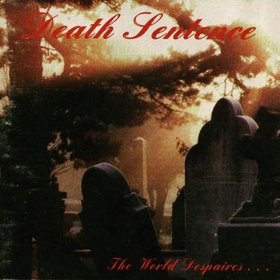Death Sentence - The World Despaires