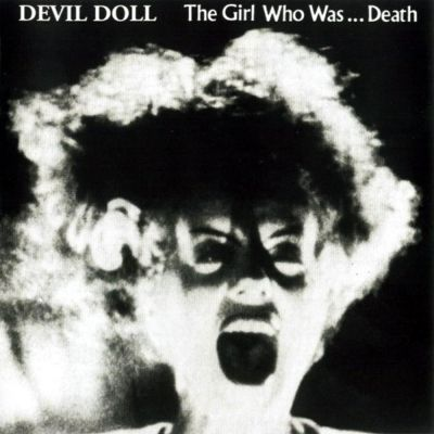 Devil Doll - The Girl Who Was...Death