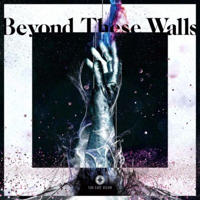 Far East Dizain - Beyond These Walls