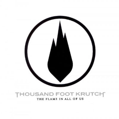 Thousand Foot Krutch - The Flame in All of Us cover art