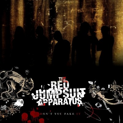 The Red Jumpsuit Apparatus - Don't You Fake It cover art