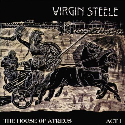 Virgin Steele - The House of Atreus: Act I
