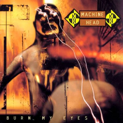 Machine Head - Burn My Eyes cover art