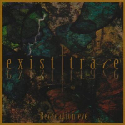 exist†trace - Recreation eve