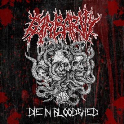 Barbarity - Die in Bloodshed