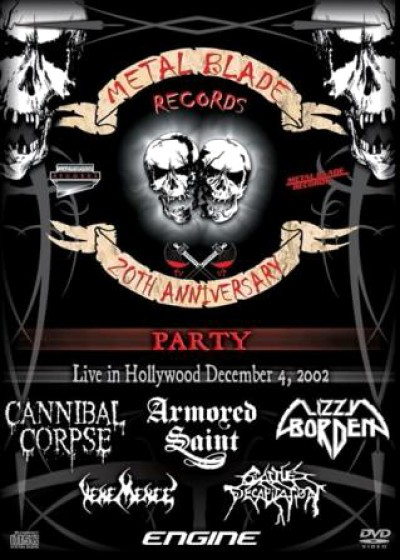 Cannibal Corpse / Armored Saint / Lizzy Borden / Vehemence / Cattle Decapitation / Engine - Metal Blade Records 20th Anniversary Party