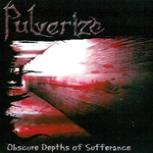 Pulverize - Obscure Depths of Sufferance