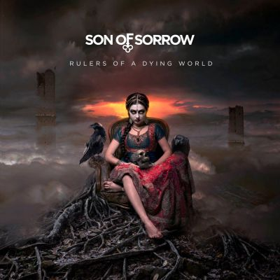 Son of Sorrow - Rulers of a Dying World