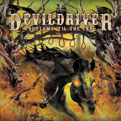 DevilDriver - Outlaws 'Til the End, Vol. 1