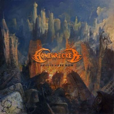 Homewrecker - Hell Is Here Now