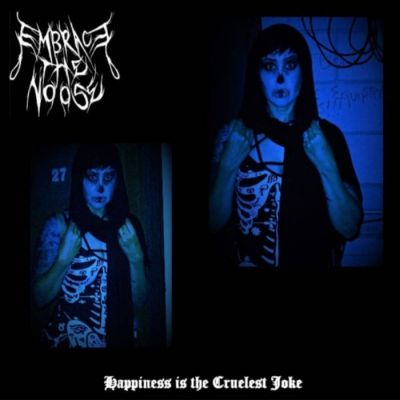 Embrace the Noose - Happiness Is the Cruelest Joke