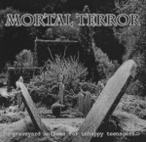 Mortal Terror - Graveyard Anthems for Unhappy Teenagers