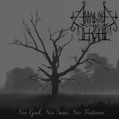 Abandoned by Light - No God, No Sun, No Future